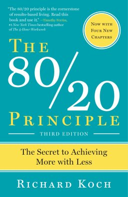 The 80 20 Principle The Secret to Achieving More with Less