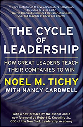 The Cycle of Leadership How Great Leaders Teach Their Companies to Win